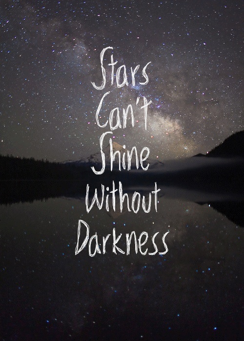 Stars Can't Shine Without Darkness by FromUpNorth.com