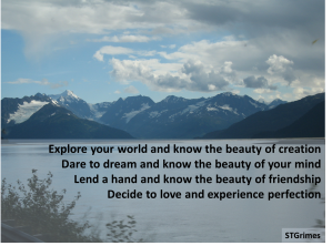 Explore - Dare to dream - Lend a hand - Love
